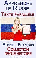 Apprendre le Russe - Texte parall�le - Collection dr�le histoire (Russe - Fran�ais)
