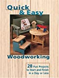 img - for Quick & Easy Woodworking: 28 Fun Projects to Start and Finish in a Day or Less book / textbook / text book