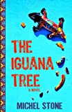 The Iguana Tree: A Novel