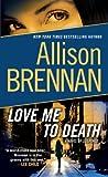 Love Me to Death: A Novel of Suspense (Lucy Kincaid Novels Book 1)