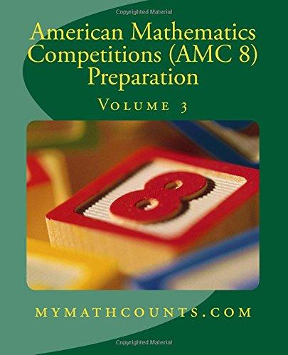 American Mathematics Competitions (AMC 8) Preparation (Volume 3)