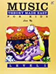 Music Theory Made Easy for Kids, Leve...