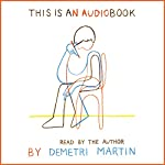 This Is an AudioBook | Demetri Martin