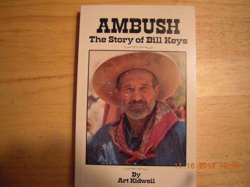 Title: Ambush The Story of Bill Keys