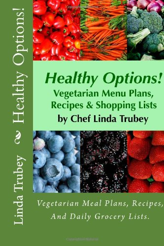 Healthy Options!: Vegetarian Meal Plans, Recipes, And Daily Grocery Lists