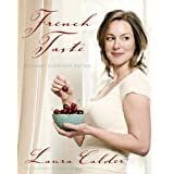 French Taste: Elegant Everyday Eatingby Laura Calder