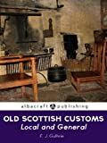 img - for Old Scottish Customs: Local and General book / textbook / text book