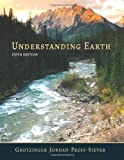 img - for Understanding Earth 5th edition by Grotzinger, John, Jordan, Thomas H., Press, Frank, Siever, R (2006) Paperback book / textbook / text book