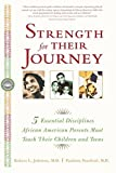 img - for Strength for Their Journey: 5 Essential Disciplines African-American Parents Must Teach Their Children and Teens by Dr. Robert L. Johnson (2002-10-01) book / textbook / text book
