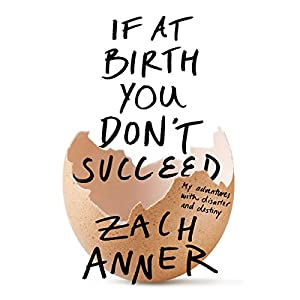 If at Birth You Don't Succeed Audiobook