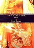 img - for By Rupa Bajwa The Sari Shop (1st American Ed) [Hardcover] book / textbook / text book