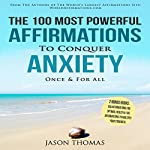 The 100 Most Powerful Affirmations to Conquer Anxiety Once and for All   Jason Thomas