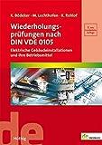 Wiederholungsprüfungen nach DIN VDE 0105. Elektrische Gebäudeinstallation und ihre Betriebsmittel