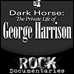 Dark Horse: The Private Life of George Harrison | Geoffrey Giuliano