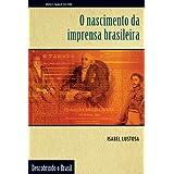 O Nascimento da Imprensa Brasileira