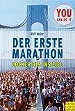 Der erste Marathon: Locker bis ins Ziel - Ralf Meier