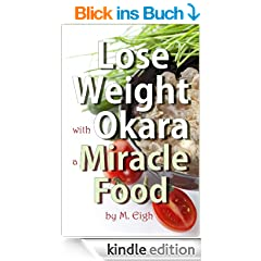 Lose Weight with Okara: a Miracle Food (English Edition)
