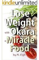 Lose Weight with Okara: a Miracle Food (English Edition)