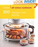 200 Halogen Oven Recipes (All Colour...