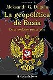 La geopolítica de Rusia: De la revolución rusa a Putin