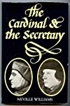 The Cardinal and the Secretary : Thomas Wolsey and Thomas Cromwell
