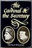 The Cardinal and the Secretary: Thomas Wolsey and Thomas Cromwell (0026290707) by Williams, Neville