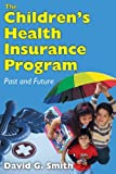 The Childrens Health Insurance Program: Past and Future