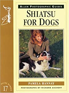 Shiatsu For Dogs Allen Photographic Guides by J. A. Allen