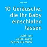 10 Geräusche, die Ihr Baby einschlafen lassen (wirkt bei vielen Babys besser als Musik)