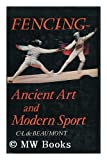 Fencing: Ancient art and modern sport