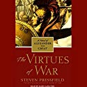 The Virtues of War: A Novel of Alexander the Great (       UNABRIDGED) by Steven Pressfield Narrated by John Lee