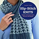 img - for Slip-stitch Knits: Simple Colorwork Cowls, Scarves, and Shawls book / textbook / text book