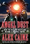Angel Dust: How the Outlaw Biker Gang...