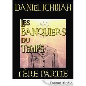 Les Banquiers du Temps - 1�re partie