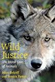 img - for Wild Justice: The Moral Lives of Animals book / textbook / text book