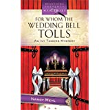 For Whom The Wedding Bell Tolls (Ivy Towers Mystery #3) ~ Nancy Mehl