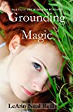 Grounding Magic: Book Two of The Mermaid's Pendant