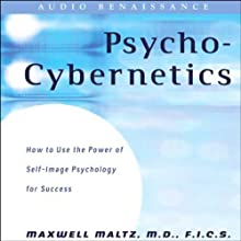 The New Psycho-Cybernetics (       UNABRIDGED) by Maxwell Maltz edited by Dan S. Kennedy Narrated by Paul Michael