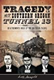 img - for Tragedy at Southern Oregon Tunnel 13: DeAutremonts Hold Up the Southern Pacific (True Crime) book / textbook / text book