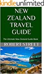New Zealand Travel Guide: The Ultimat...