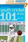 101 Youth Cricket Drills Age 7-11 (10...