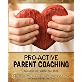 Pro-Active Parent Coaching: Capturing the Heart of Your Child a Parent's Guide to Coachingby Gregory Bland