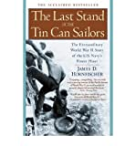 The Last Stand of the Tin Can Sailors: The Extraordinary World War II Story of the U.S. Navys Finest Hour [Paperback] [2005] (Author) James D. Hornfischer