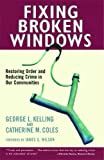 img - for By George L. Kelling - Fixing Broken Windows: Restoring Order And Reducing Crime In Our Communities (Reprint) (12/21/97) book / textbook / text book