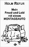 Mein Freud und Leid mit einem Montagsauto
