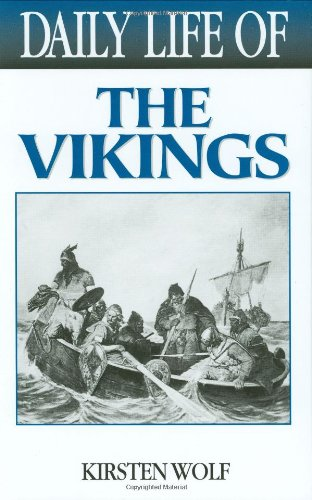 Daily Life of the Vikings (The Greenwood Press Daily Life Through History Series)