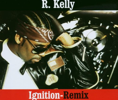 R  Kelly - Ignition-Remix R Kellys Ignition Remix