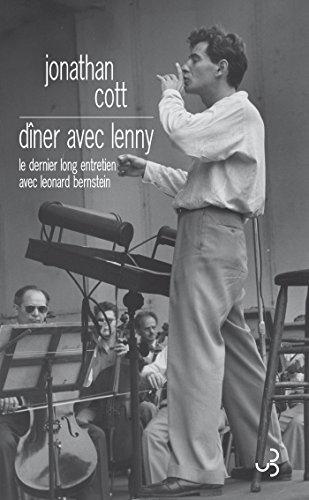 Dîner avec Lenny: Le Dernier long entretien avec Leonard Bernstein