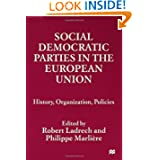 Social Democratic Parties in the European Union: History, Organization, Policies