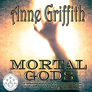 Mortal Gods | [Anne Griffith]